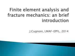 Finite element analysis and fracture mechanics: an brief introduction