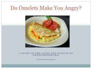 Do Omelets Make You Angry?