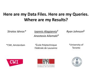 Here are my Data Files.  Here  are my Queries.  Where  are my Results?