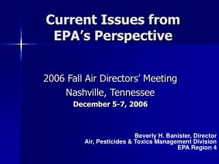 Current Issues from  EPA's Perspective