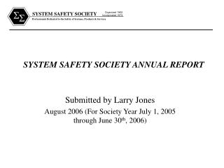 SYSTEM SAFETY SOCIETY ANNUAL REPORT