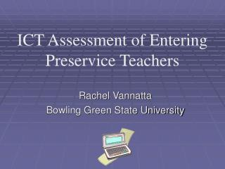ICT Assessment of Entering Preservice Teachers