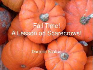 Fall Time!  A Lesson on Scarecrows!