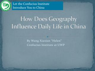 H o w D o es Geography Influence Daily Life in China