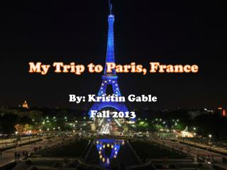 My Trip to Paris, France