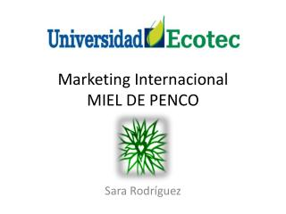 Marketing Internacional MIEL DE PENCO