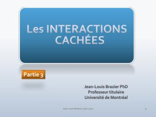 Les INTERACTIONS CACHÉES