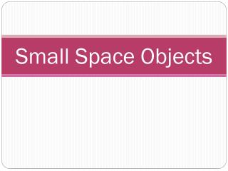 Small Space Objects
