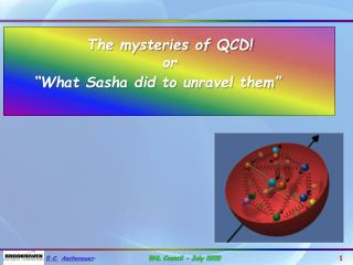 The mysteries of QCD! or
