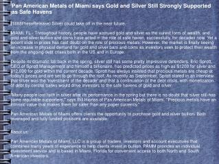 Pan American Metals of Miami says Gold and Silver Still Stro