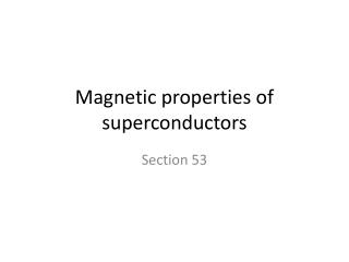 Magnetic properties of superconductors