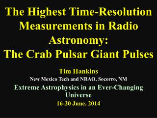 The Highest Time-Resolution Measurements in Radio Astronomy:  The Crab Pulsar Giant Pulses