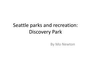 Seattle parks and recreation: Discovery Park
