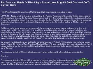 Pan American Metals Of Miami Says Future Looks Bright If Gol