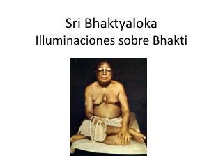 Sri Bhaktyaloka Illuminaciones sobre Bhakti