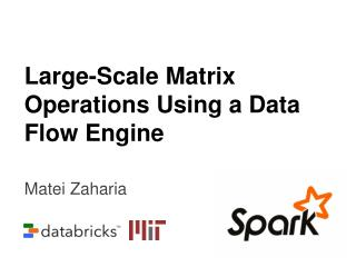 Large-Scale Matrix Operations Using a Data Flow Engine