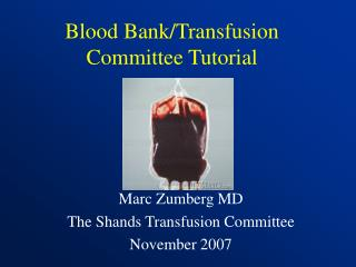 Blood Bank/Transfusion Committee Tutorial