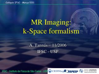 MR Imaging: k-Space formalism
