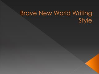 Brave New World Writing Style