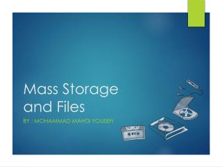 Mass Storage and Files