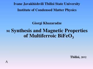M   Synthesis and Magnetic Properties   of  Multiferroic  BiFeO 3