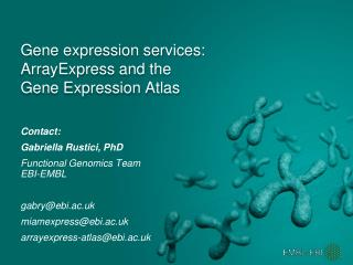 Gene  expression  services: ArrayExpress  and the Gene Expression Atlas