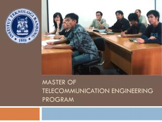 MASTER OF TELECOMMUNICATION ENGINEERING PROGRAM