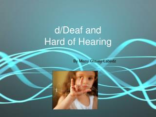 d/Deaf and Hard of Hearing