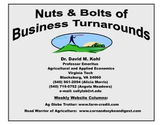 Dr. David M. Kohl Professor Emeritus Agricultural and Applied Economics Virginia Tech Blacksburg, VA 24060 (540) 961-20