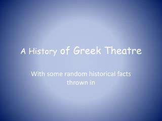 A History  of Greek Theatre