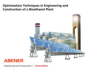 Optimization Techniques in Engineering and Construction of a Bioethanol Plant