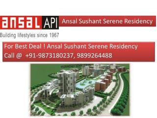 Call for booking @ 9873164850, Ansal Sushant Serene Residenc