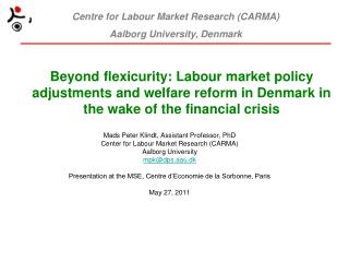 Mads Peter Klindt, Assistant Professor, PhD Center for Labour Market Research (CARMA)