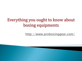 Everything you ought to know about boxing equipments