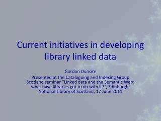 Current initiatives in developing library linked data