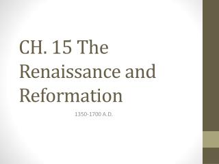 CH. 15 The Renaissance and Reformation