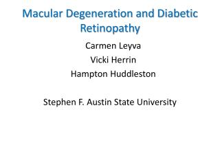 Macular Degeneration and Diabetic Retinopathy
