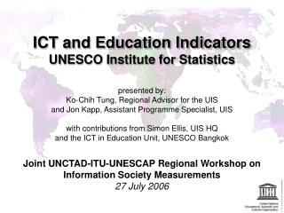 ICT and Education Indicators UNESCO Institute for Statistics