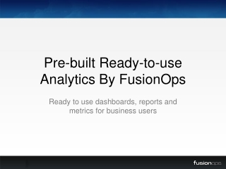 Pre-built Ready-to-use Analytics