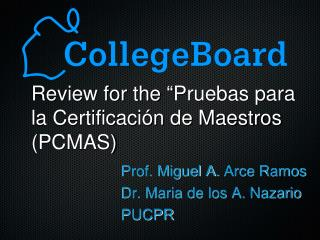 "Review for the  "" Pruebas para la Certificación de Maestros (PCMAS)"