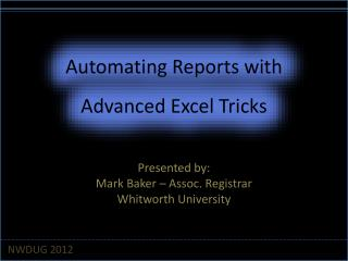 Automating Reports with  Advanced Excel Tricks