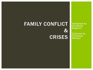 Family Conflict  &  Crises