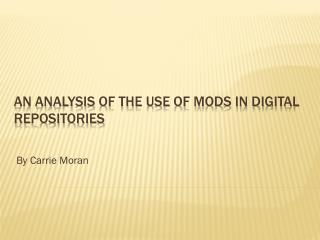 An Analysis of the use of MODS in Digital Repositories