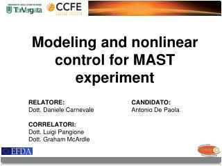 Modeling  and nonlinear control for MAST experiment