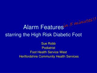 Alarm Features  starring the High Risk Diabetic Foot