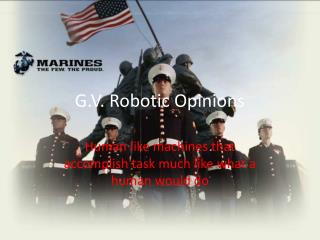 G.V. Robotic Opinions