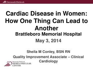 Cardiac Disease in Women: How One  T hing Can  L ead to Another