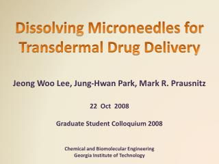 Dissolving Microneedles for Transdermal Drug Delivery