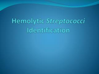 Hemolytic  Streptococci  Identification