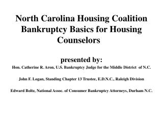 North Carolina Housing Coalition Bankruptcy Basics for Housing Counselors
